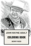 John Wayne Adult Coloring Book: Best American Western Actor and Cowboy Legend, Duke Icon and Academy Awards Winner Inspired Adult Coloring Book (John Wayne Books)