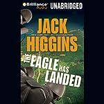 The Eagle Has Landed: Liam Devlin, Book 1 | Jack Higgins