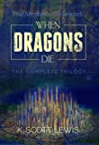When Dragons Die: The Complete Edition (The Ahmbren Chronicles)
