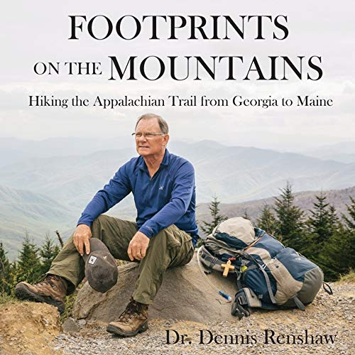 Footprints on the Mountains: Hiking the Appalachian Trail from Georgia to Maine