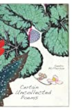 Certain Uncollected Poems, Swan Scythe Press, 1930454325