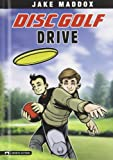 Disc Golf Drive, Jake Maddox, 1434215997