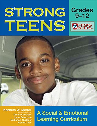Strong Teens: Grades 9-12: A Social & Emotional Learning Curriculum [With CD-ROM] (Strong Kids Curricula)