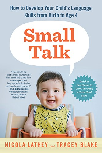 Languages Four - Small Talk: How to Develop Your Child's Language Skills from Birth to Age Four