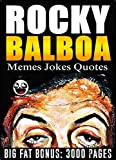 ROCKY BALBOA: Funny Jokes & Memes (Rocky Balboa parody book) + BIG FAT BONUS INSIDE