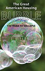 The Great American Housing Bubble: The Road to Collapse