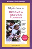 FabJob Guide to Become a Wedding Planner (FabJob Guides)