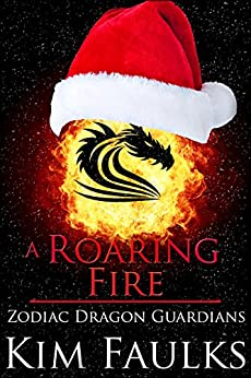 A Roaring Fire (Zodiac Dragon Guardians Book 4) by [Faulks, Kim]