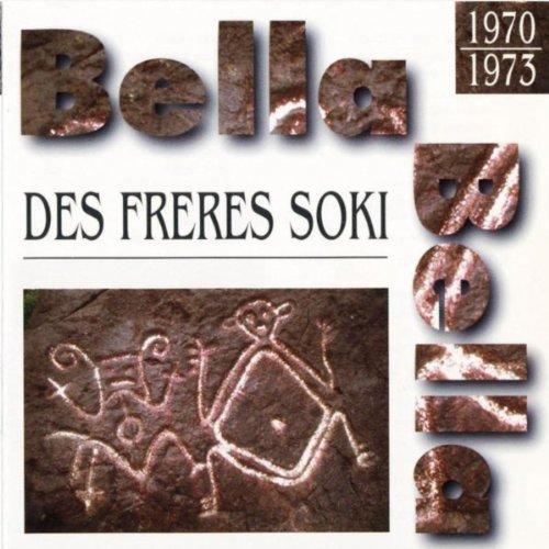 Bella-Bella Des Frères Soki (1970-1973)
