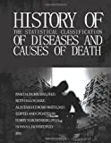 History of the Statistical Classification of Diseases and Causes of Death, DeathNational Center DeathNational Center for Health Statistics, 149377462X