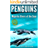 Penguins: Amazing Fun Facts & Photos Book of Penguins for Kids with Videos (Nature in Action Series): Majestic Divers of the Seas Penguin Book for Kids