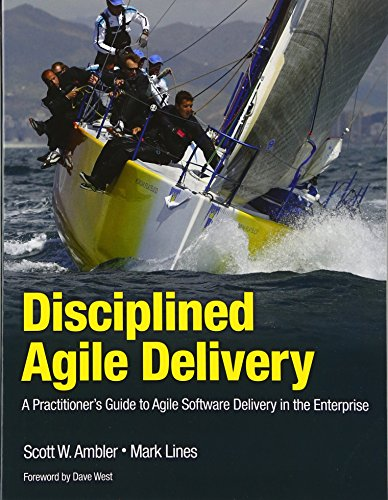 Disciplined Agile Delivery: A Practitioner's Guide to Agile Software Delivery in the Enterprise (IBM Press) - Enterprise Software Delivery