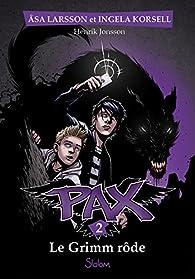 Pax, tome 2 : Le Grimm rôde par Åsa Larsson