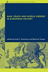 War, Peace and World Orders in European History (New International Relations)