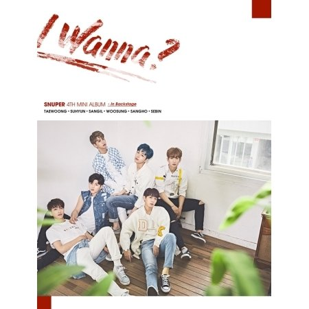 Price comparison product image SNUPER - [I Wanna] 4th Mini Album BackStage Ver. CD+1p Lottery+PhotoCard+Booklet