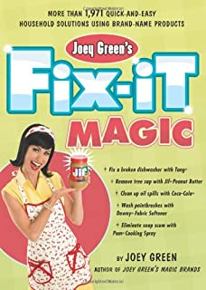 1bd65cdb986 Joey Green's Fix-It Magic: More than 1,971 Quick-and-Easy Household