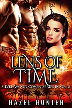 Lens of Time (Book 16 of Silver Wood Coven): A Serial MFM Paranormal Romance by [Hunter, Hazel]