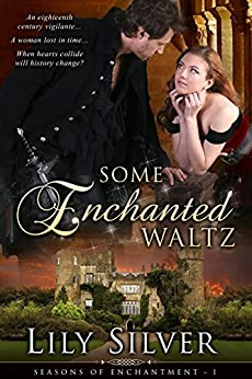 Some Enchanted Waltz: Seasons of Enchantment, Book 1 by [Silver, Lily]