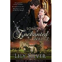 Some Enchanted Waltz: Seasons of Enchantment, Book 1