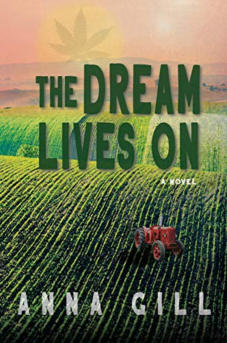 In a race against time and political shenanigans, they risk it all to protect what they love…The Dream Lives On: A Novel by Anna Gill