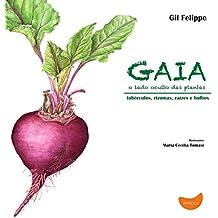 Gaia, o Lado Oculto das Plantas: o lado oculto das plantas - Tubérculos, rizomas, raízes e bulbos
