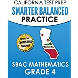 CALIFORNIA TEST PREP Smarter Balanced Practice SBAC Mathematics Grade 4: Covers the Common Core State Standards