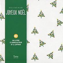 Joyeux Noël - Dites-le avec un livre: Un livre à enregistrer et à offrir