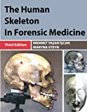 The Human Skeleton in Forensic Medicine, Mehmet Yasar Iscan and Maryna Steyn, 0398088780