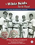 The Whiz Kids Take the Pennant: The 1950 Philadelphia Phillies (The SABR Digital Library) (Volume 54)