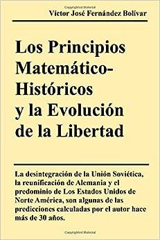 Los Principios Matematico-Historicos y la Evolucion de la Libertad
