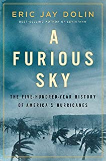 Book Cover: A Furious Sky: The Five-Hundred-Year History of America's Hurricanes