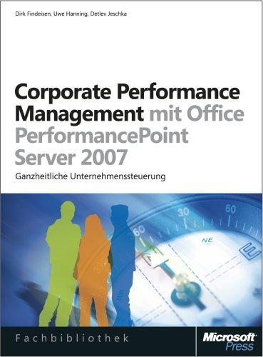 Corporate Performance Management mit Microsoft Office PerformancePoint Server 2007 (Microsoft Fachbibliothek)