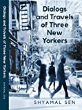 Dialogs and Travels of Three New Yorkers