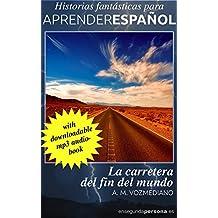 La carretera del fin del mundo (Historias fantásticas para aprender español nº 3) (