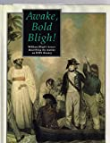 """Image of Awake, Bold Bligh: William Bligh's Letters Describing the Mutiny on HMS """"Bounty"""""""