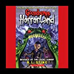 Goosebumps HorrorLand, Book 1: Revenge of the Living Dummy | R. L. Stine