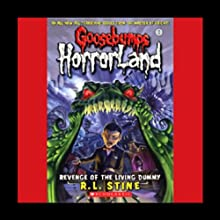 Goosebumps HorrorLand, Book 1: Revenge of the Living Dummy Audiobook by R. L. Stine Narrated by Alissa Hunnicutt