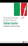 Italian factor: Moltiplicare il valore di un paese (Cultura e società)