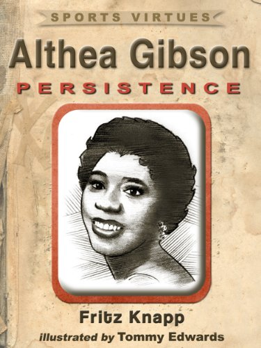 Althea Gibson: Persistence (Sports Virtues Book 9) - Persistence Golf