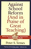 Against School Reform, Peter S. Temes, 1566635276