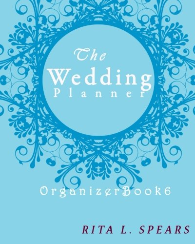 The wedding planner: The Portable guide Step-by-Step to organizing the wedding budget (Organizer Book6) (Organizer Books) (Volume 6)