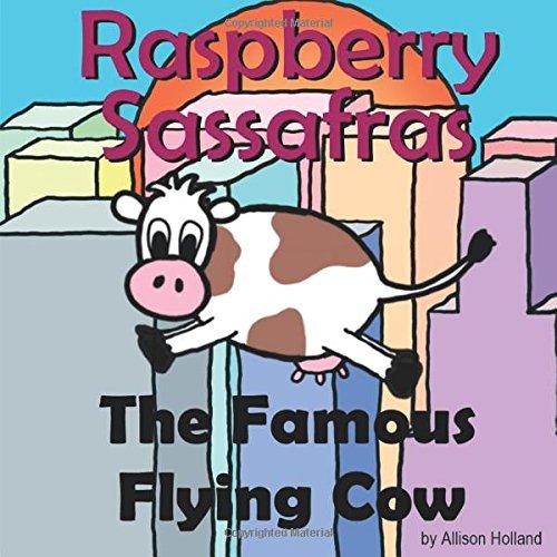 Read Online Raspberry Sassafras: The Famous Flying Cow PDF
