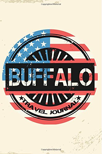 Buffalo Travel Journal: Blank Travel Notebook (6x9), 108 Lined Pages, Soft Cover (Blank Travel Journal)(Travel Journals To Write In)(US Flag)