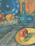 Santa Fe Kitchens: Delicious Recipes from the Southwest