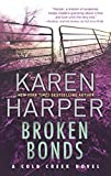 Broken Bonds: A thrilling romantic suspense novel (Cold Creek) by  Karen Harper in stock, buy online here