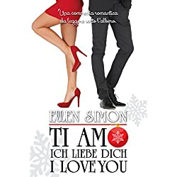 Ti Amo, Ich Liebe Dich, I Love You