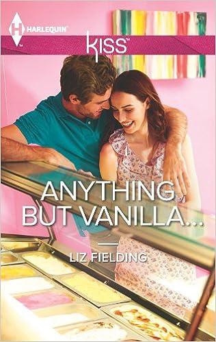 Anything But Vanilla by Liz Fielding