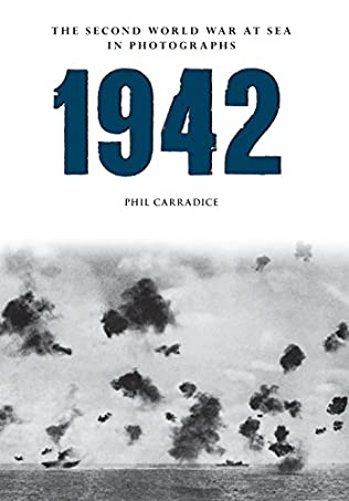 book cover of 1942: The Second World War at Sea in Photographs