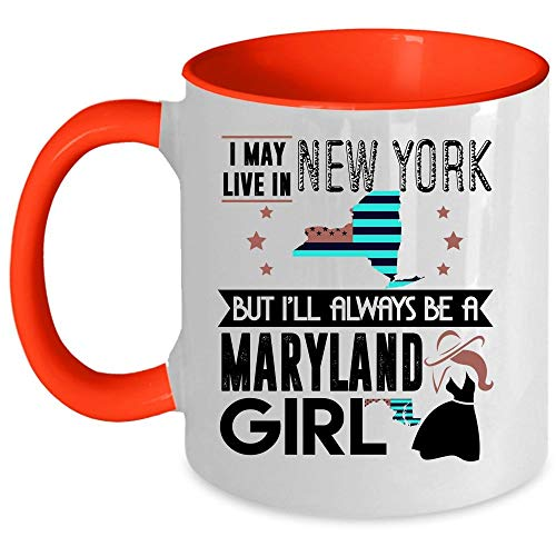 I Love Maryland Coffee Mug, I May Live In New York But I'll Always Be A Maryland Girl Accent Mug (Accent Mug - Red)