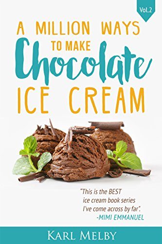 A Million Ways to Make Chocolate Ice Cream by Karl Melby